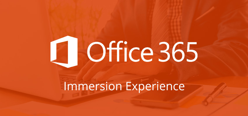 Office 365 Immersion Experience Bootcamp & Training